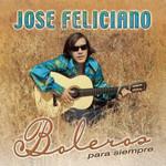 Boleros Para Siempre Jose Feliciano