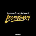 Legendary (Featuring Shotty Horroh) (Cd Single) Deadmau5