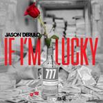 If I'm Lucky (Cd Single) Jason Derulo