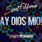 Ay Dios Mio! (Featuring Danny Romero) (Cd Single) Sweet California