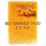 Rio Grande Mud Zz Top