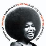 Quiet Fire Roberta Flack