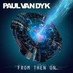 From Then On Paul Van Dyk