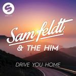Drive You Home (Featuring The Him) (Cd Single) Sam Feldt