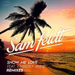Show Me Love (Featuring Kimberly Anne) (Remixes) (Ep) Sam Feldt