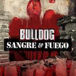 Sangre & Fuego (Cd Single) Bulldog