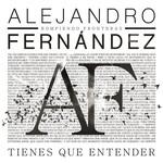 Tienes Que Entender (Cd Single) Alejandro Fernandez