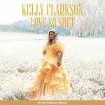 Love So Soft (Ryan Riback Remix) (Cd Single) Kelly Clarkson