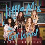 Get Weird (Japan Edition) Little Mix