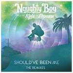 Should've Been Me (Featuring Kyla & Popcaan) (The Remixes, Part 1) (Ep) Naughty Boy