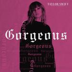 Gorgeous (Cd Single) Taylor Swift