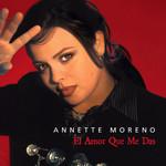 El Amor Que Me Das Annette Moreno