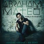 Hablame Bajito (Featuring Austin Mahone & 50 Cent) (Cd Single) Abraham Mateo