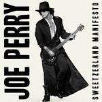 Sweetzerland Manifesto Joe Perry