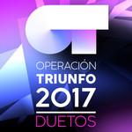 Operacion Triunfo 2017: Duetos
