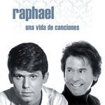 Una Vida De Canciones Raphael