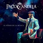 El Poder De La Musica Paco Candela