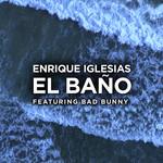 El Baño (Featuring Bad Bunny) (Cd Single) Enrique Iglesias