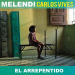 El Arrepentido (Featuring Carlos Vives) (Cd Single) Melendi