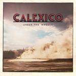 Under The Wheels (Cd Single) Calexico