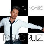 Tu Nombre Pablo Ruiz