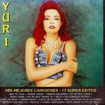Mis Mejores Canciones: 17 Super Exitos Yuri