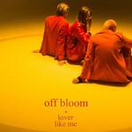 Lover Like Me (Ep) Off Bloom