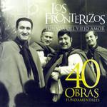 Tonada Del Viejo Amor: 40 Obras Fundamentales Los Fronterizos