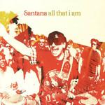 All That I Am Santana