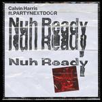 Nuh Ready Nuh Ready (Featuring Partynextdoor) (Cd Single) Calvin Harris