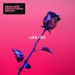 Like I Do (Featuring Martin Garrix & Brooks) (Cd Single) David Guetta