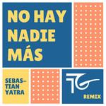 No Hay Nadie Mas (Featuring Dj Towa & Ga) (Remix) (Cd Single) Sebastian Yatra