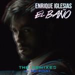 El Baño (Featuring Bad Bunny) (The Remixes) (Ep) Enrique Iglesias