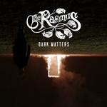 Dark Matters (Bonus Track Edition) The Rasmus