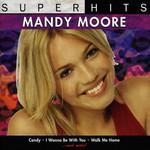 Super Hits Mandy Moore