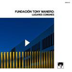 Lugares Comunes Fundacion Tony Manero