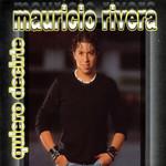 Quiero Decirte Mauricio Rivera