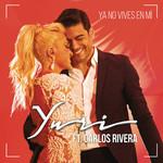 Ya No Vives En Mi (Featuring Carlos Rivera) (Version Pop) (Cd Single) Yuri