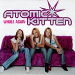 Whole Again (Jenny Frost Version) (Cd Single) Atomic Kitten