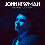 Fire In Me (Sigala Remix) (Cd Single) John Newman