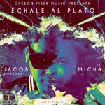 Echale Al Plato (Featuring El Micha) (Cd Single) Jacob Forever