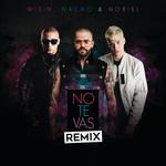 No Te Vas (Featuring Wisin & Noriel) (Remix) (Cd Single) Nacho