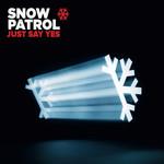 Just Say Yes (Cd Single) Snow Patrol