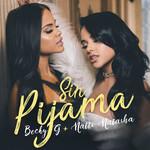 Sin Pijama (Featuring Natti Natasha) (Cd Single) Becky G