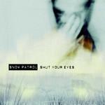 Shut Your Eyes (Cd Single) Snow Patrol