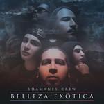 Belleza Exotica (Cd Single) Shamanes Crew