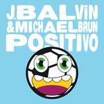 Positivo (Featuring Michael Brun) (Cd Single) J. Balvin