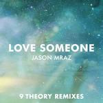 Love Someone (9 Theory Remixes) (Ep) Jason Mraz