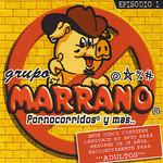 Pornocorridos Y Mas.. Episodio 1 Grupo Marrano