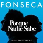 Porque Nadie Sabe (Featuring Nahuel Pennisi) (Cd Single) Fonseca